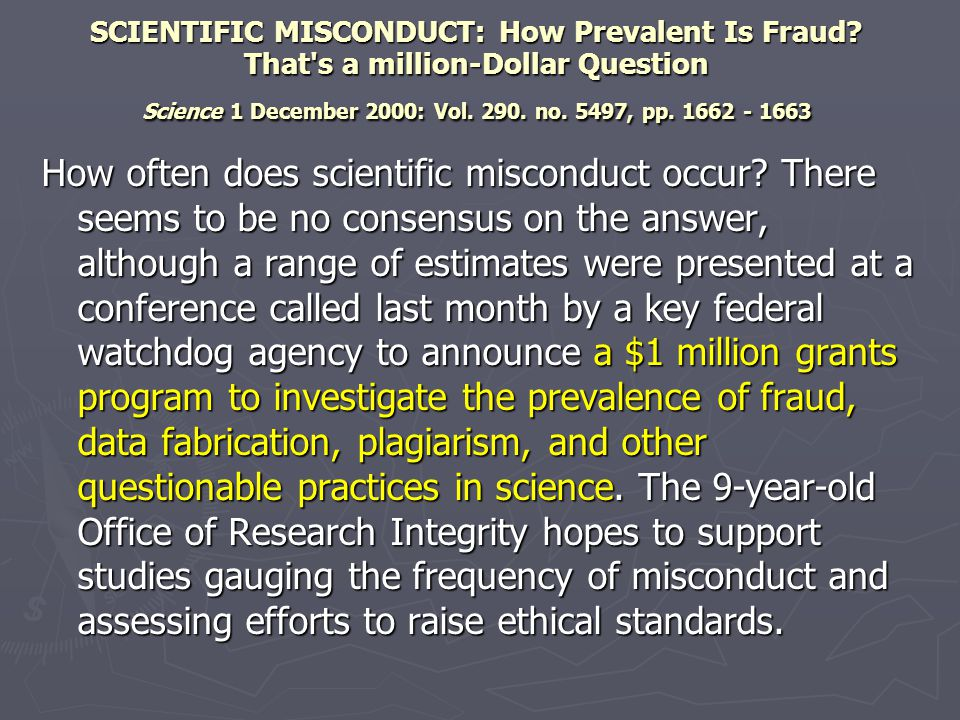 SCIENTIFIC MISCONDUCT: How Prevalent Is Fraud