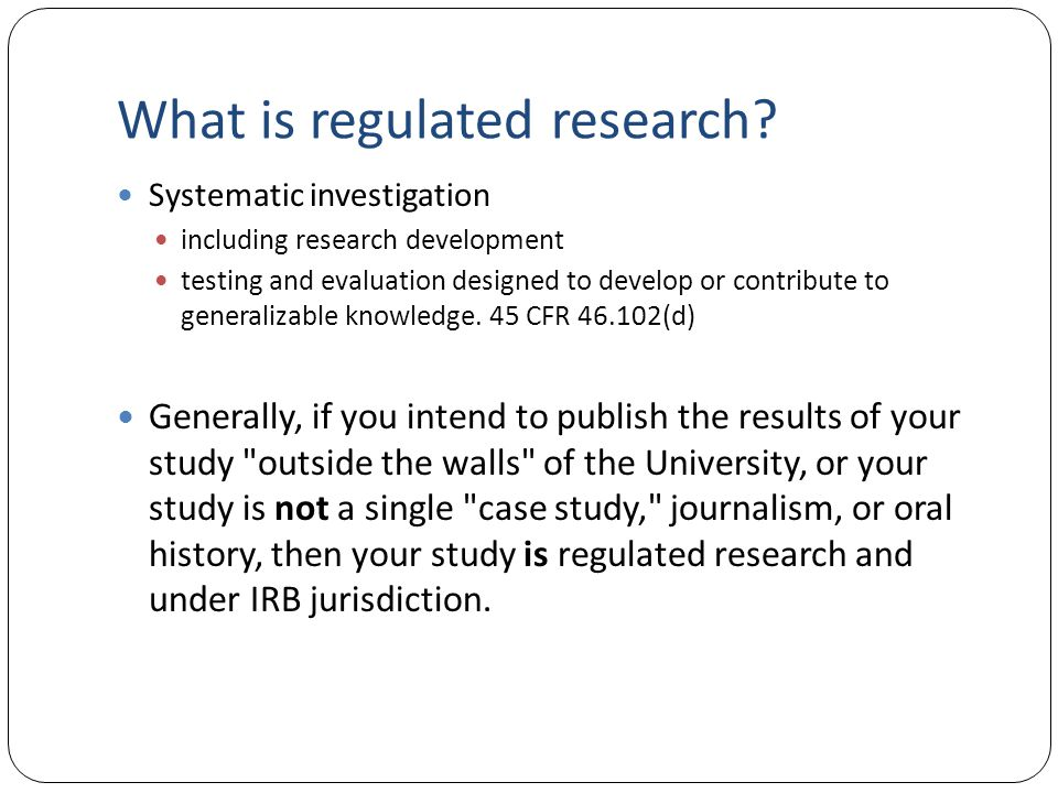 What is regulated research
