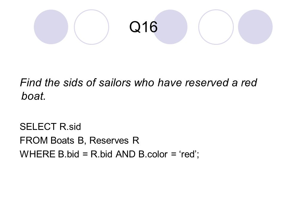 Q16 Find the sids of sailors who have reserved a red boat.