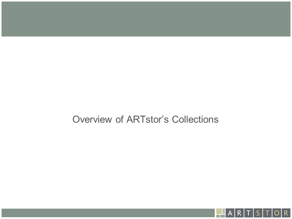 Overview of ARTstor's Collections