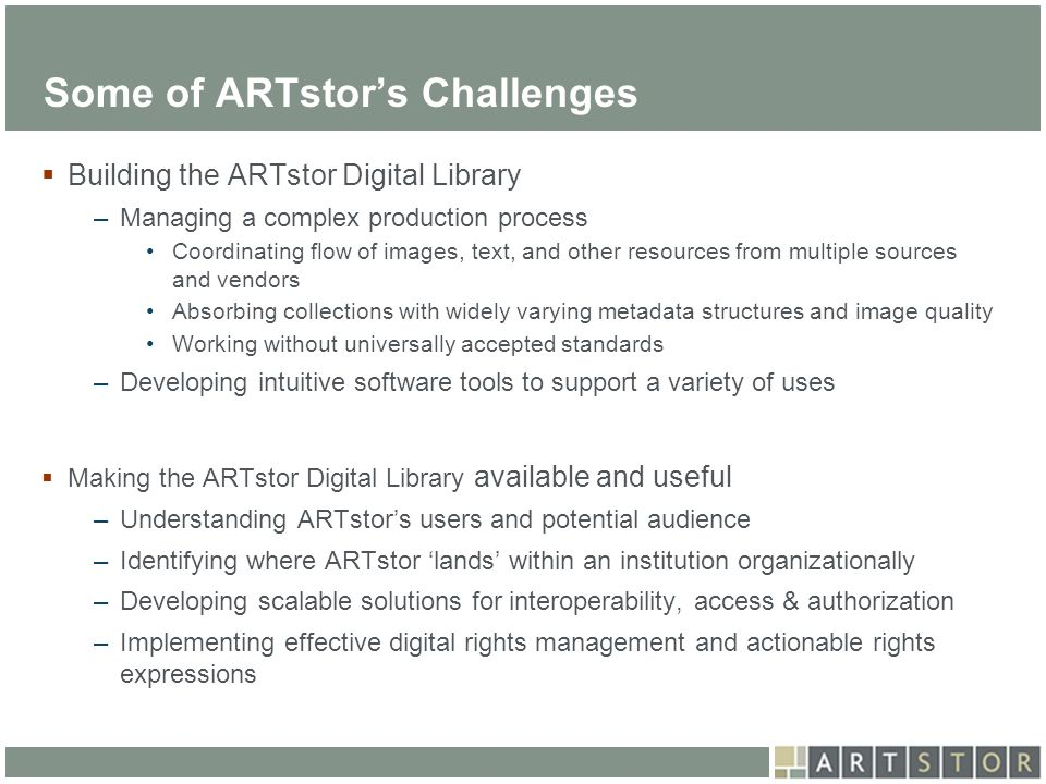 Some of ARTstor's Challenges