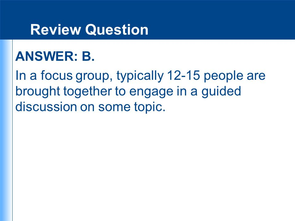 Review Question ANSWER: B.