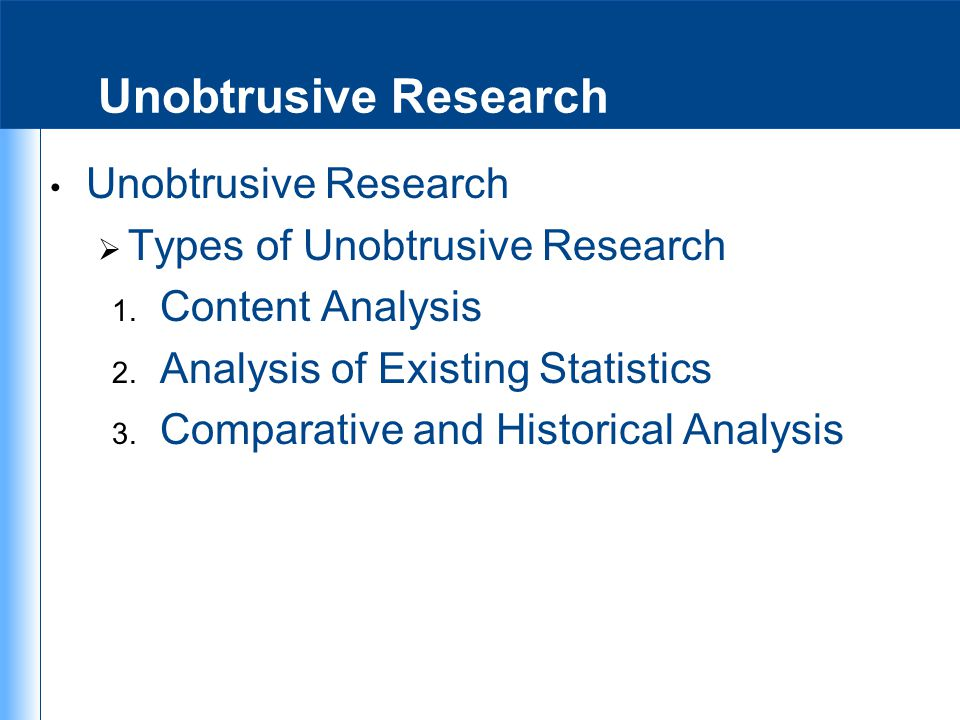 Unobtrusive Research Unobtrusive Research