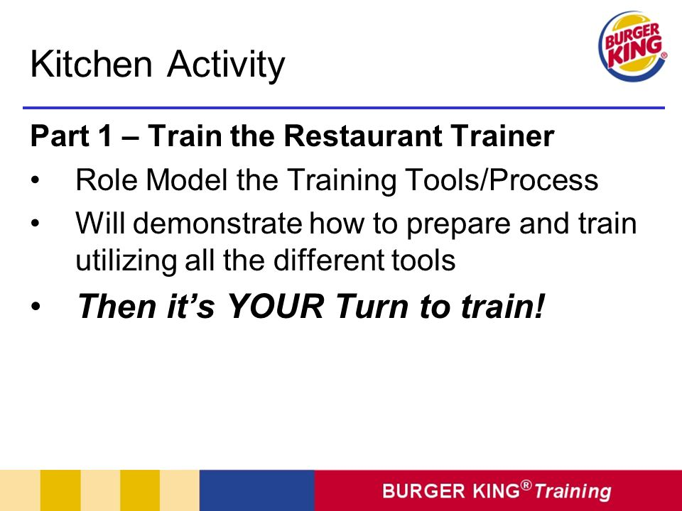 Kitchen Activity Then it's YOUR Turn to train!