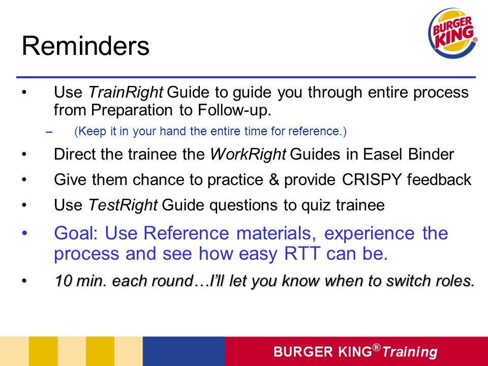 Reminders Use TrainRight Guide to guide you through entire process from Preparation to Follow-up.