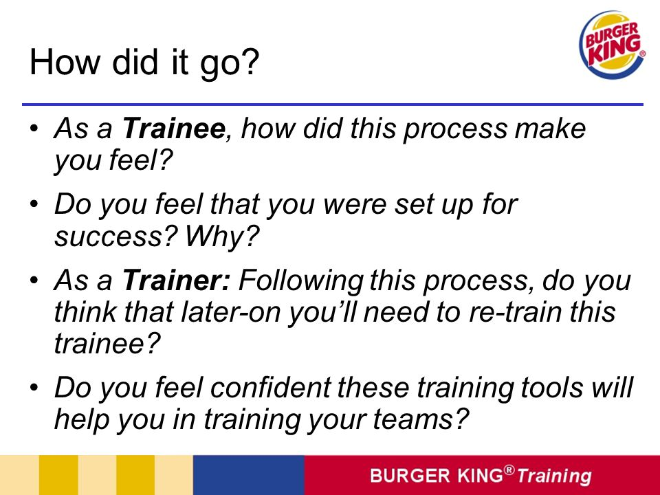 How did it go As a Trainee, how did this process make you feel