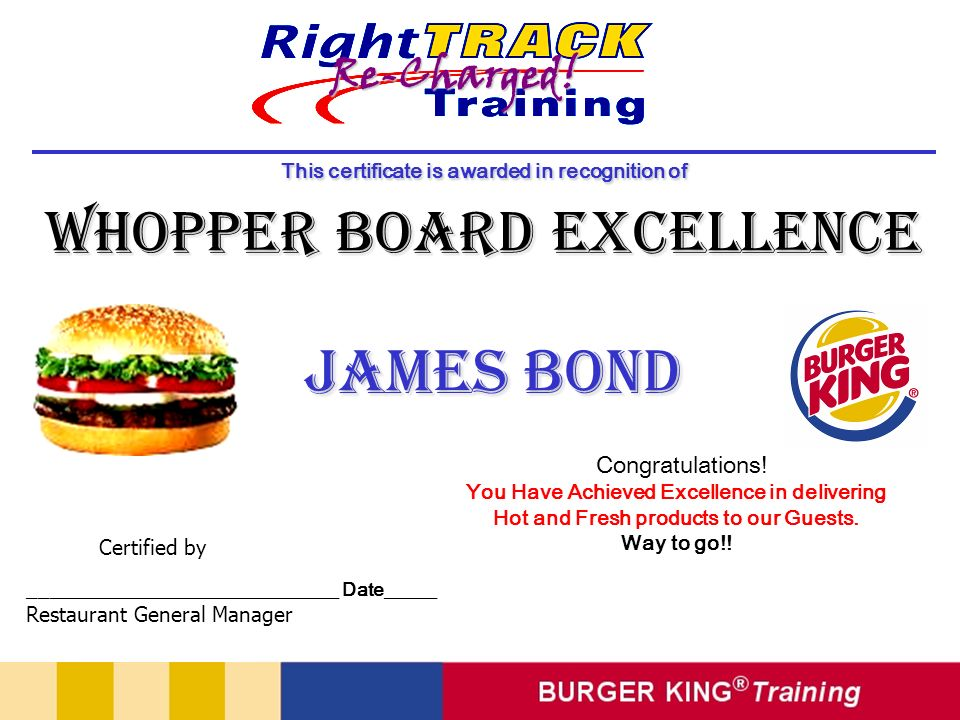 This certificate is awarded in recognition of Whopper Board Excellence