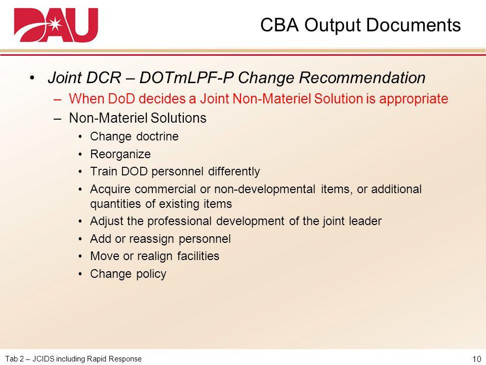 CBA Output Documents Joint DCR – DOTmLPF-P Change Recommendation