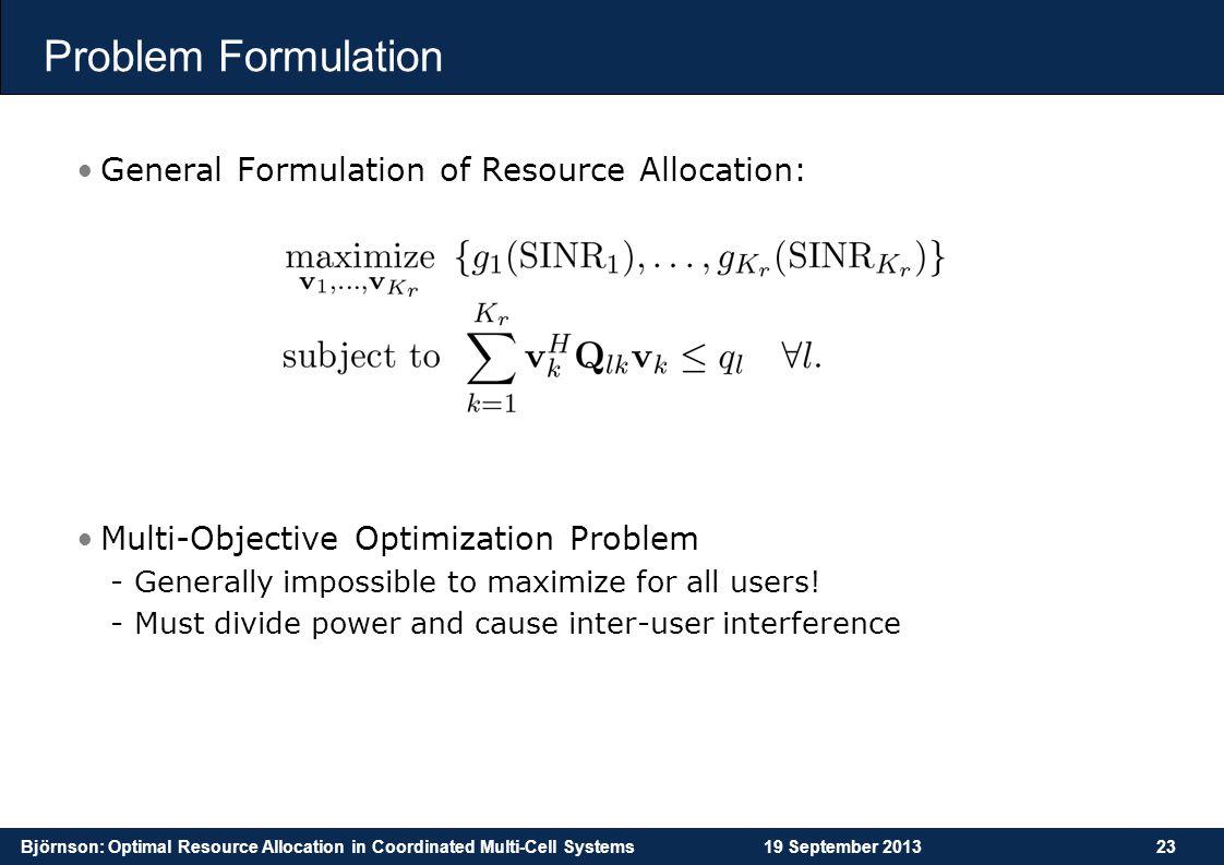 Problem Formulation General Formulation of Resource Allocation: