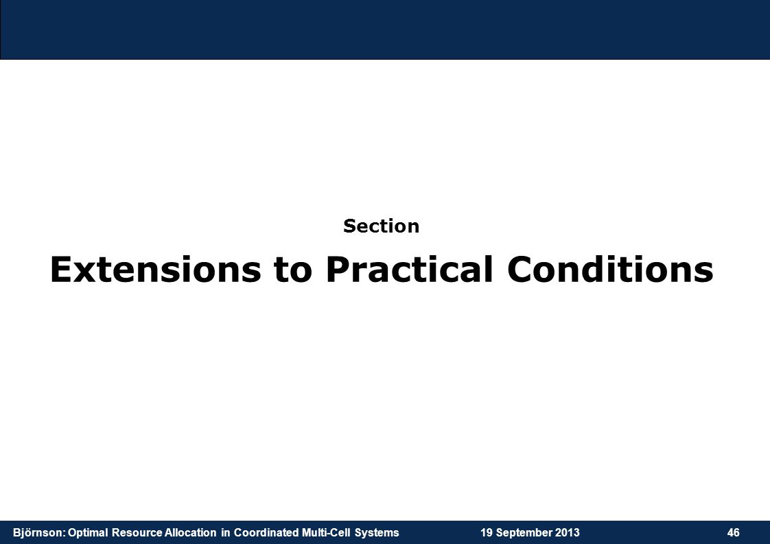 Extensions to Practical Conditions