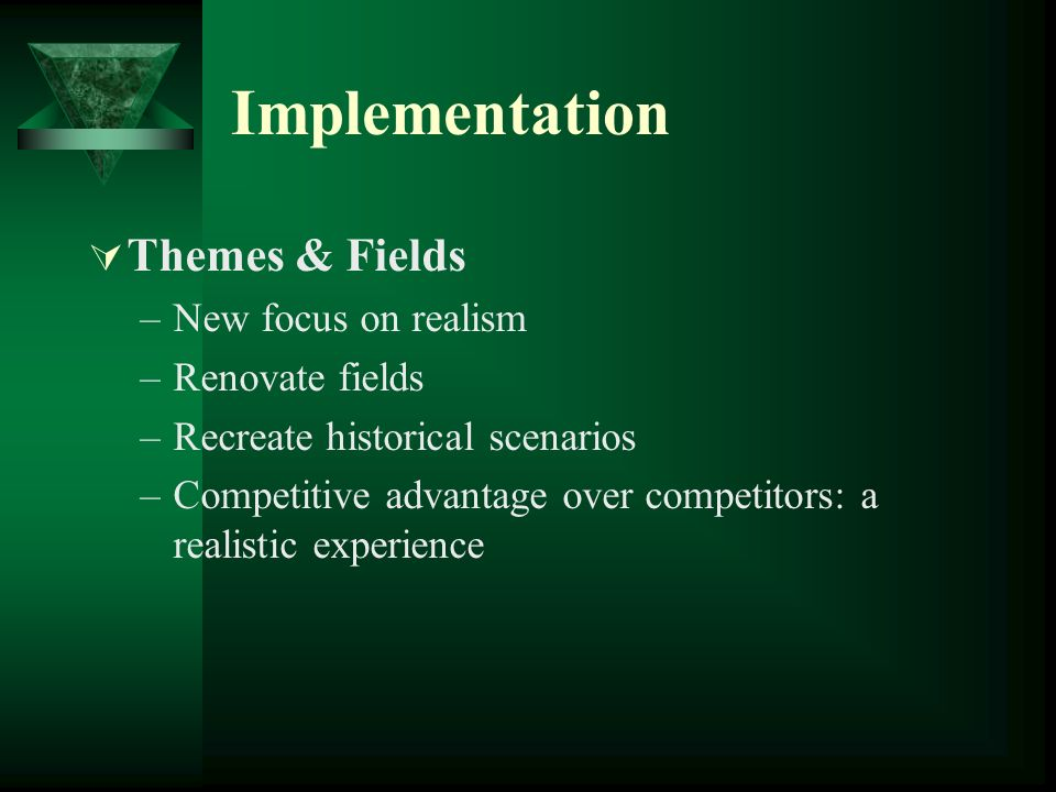Implementation Themes & Fields New focus on realism Renovate fields