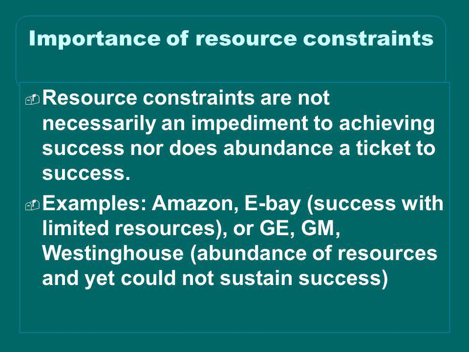 Importance of resource constraints