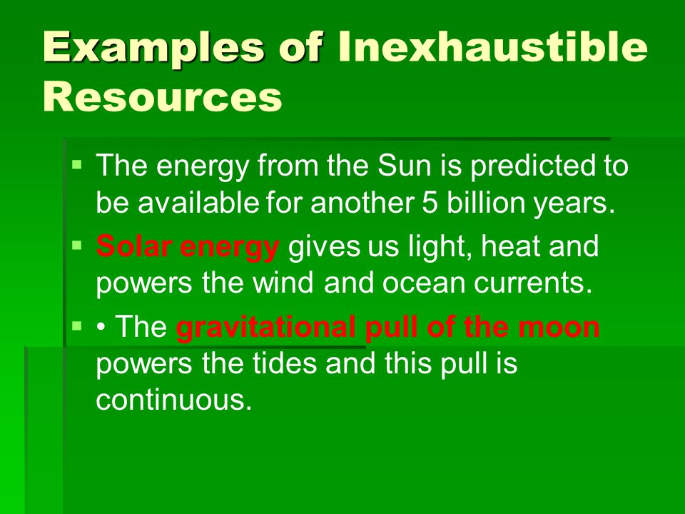 Examples of Inexhaustible Resources