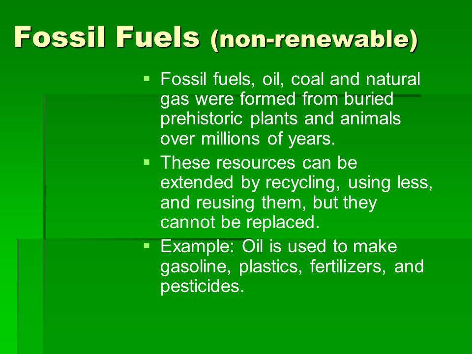 Fossil Fuels (non-renewable)