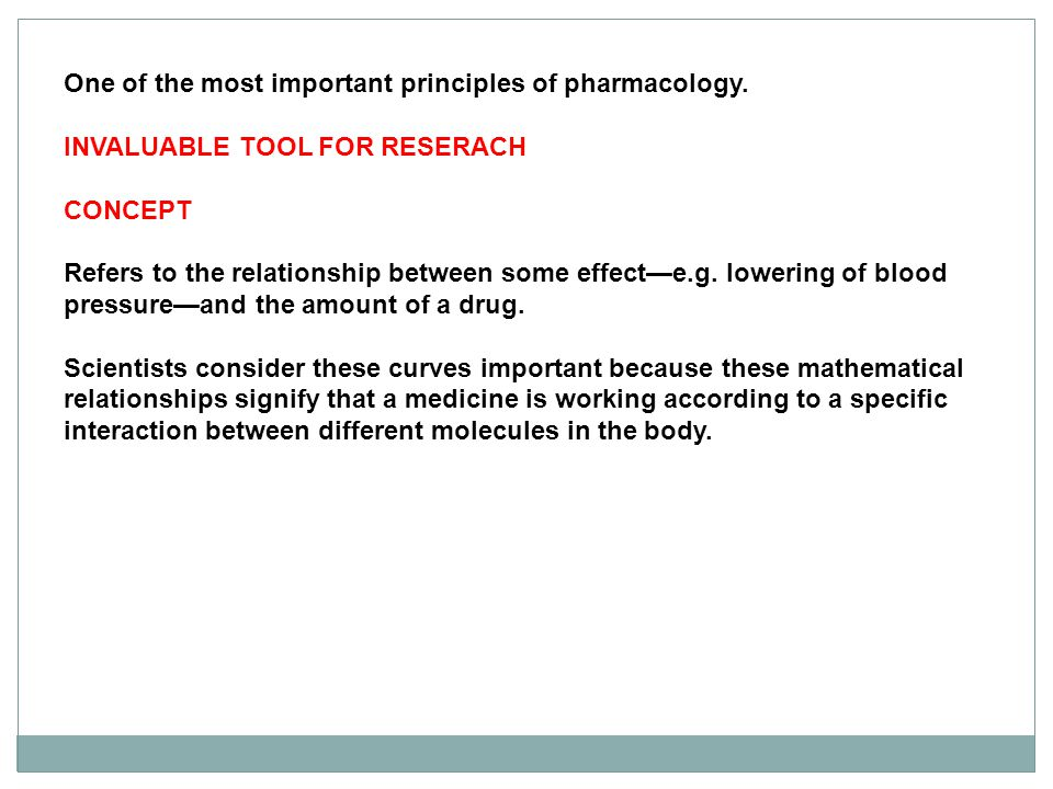 One of the most important principles of pharmacology.