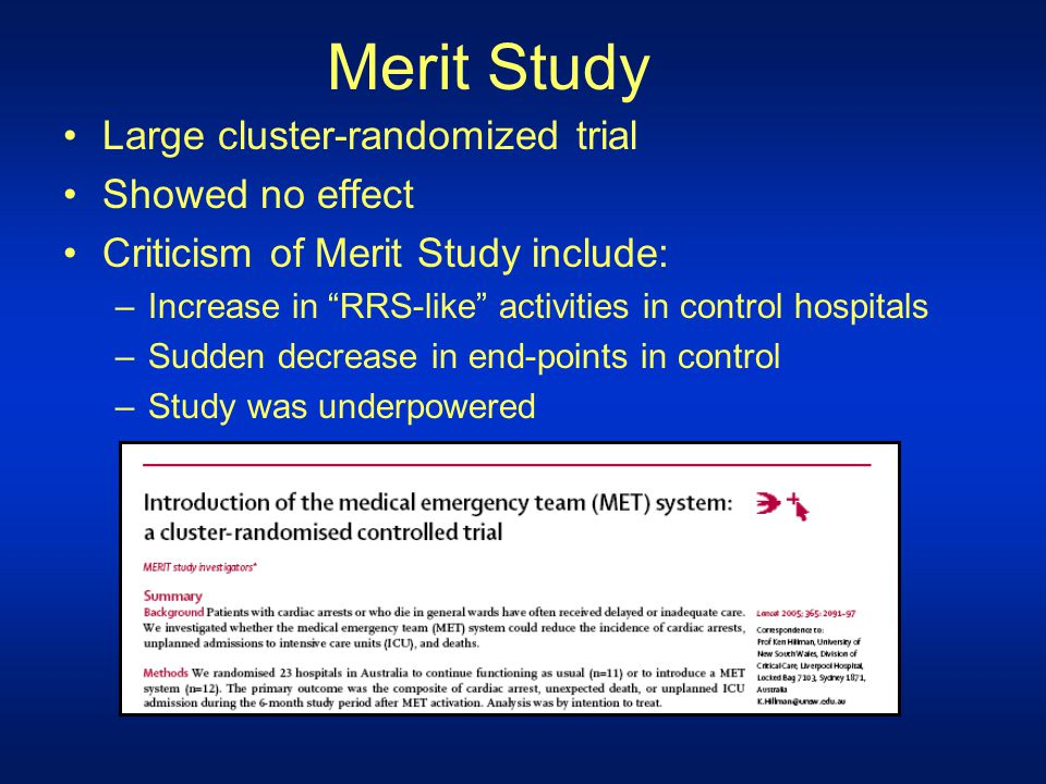 Merit Study Large cluster-randomized trial Showed no effect