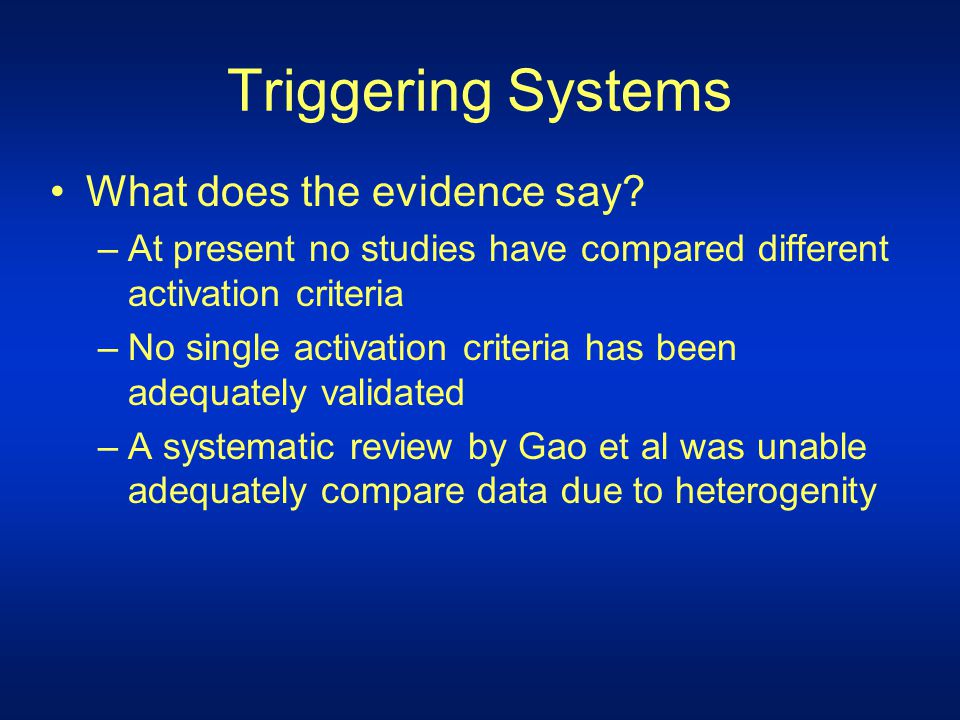 Triggering Systems What does the evidence say