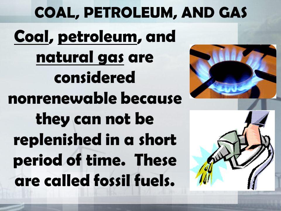COAL, PETROLEUM, AND GAS