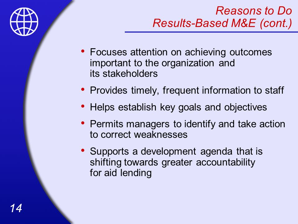 Reasons to Do Results-Based M&E (cont.)