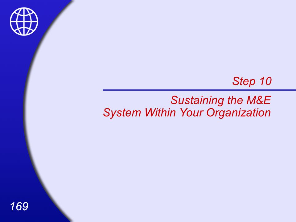Step 10 Sustaining the M&E System Within Your Organization