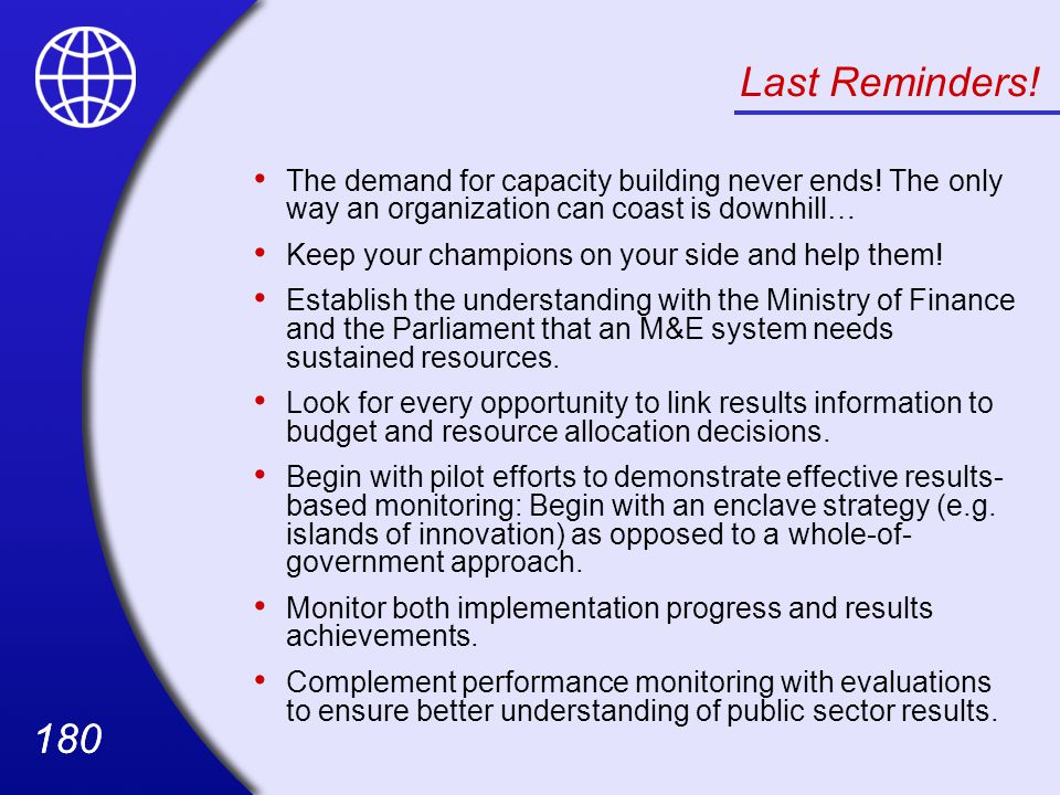 Last Reminders! The demand for capacity building never ends! The only way an organization can coast is downhill…
