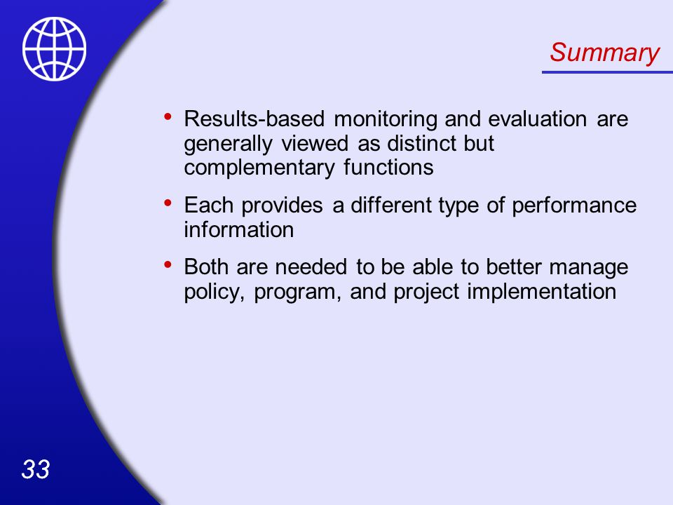 Summary Results-based monitoring and evaluation are generally viewed as distinct but complementary functions.