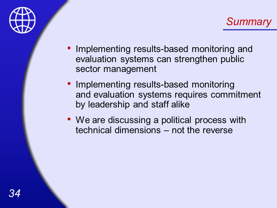 Summary Implementing results-based monitoring and evaluation systems can strengthen public sector management.