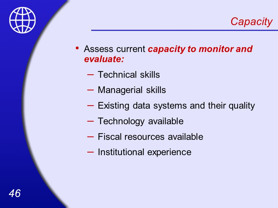 Capacity Assess current capacity to monitor and evaluate:
