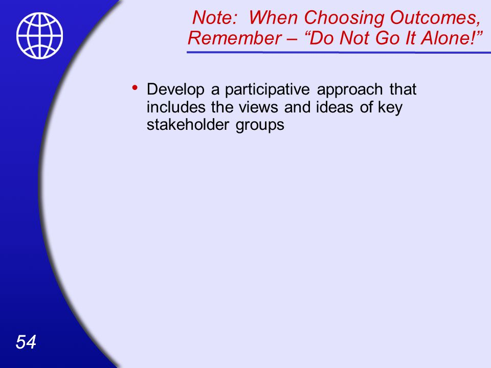 Note: When Choosing Outcomes, Remember – Do Not Go It Alone!