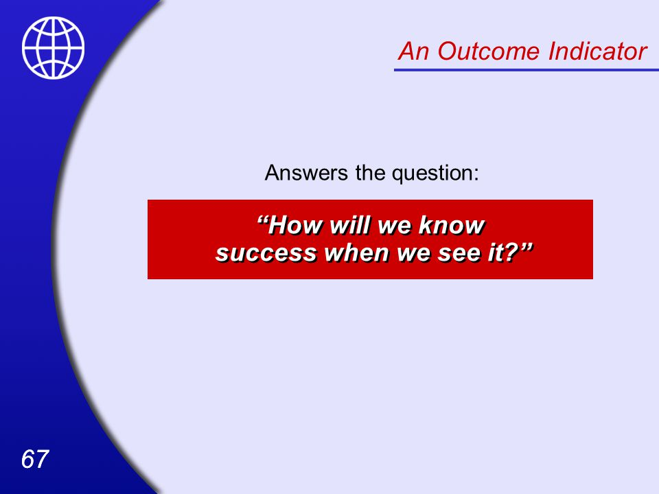 How will we know success when we see it
