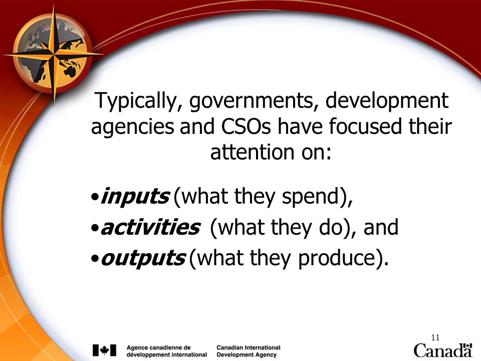 Typically, governments, development agencies and CSOs have focused their attention on: