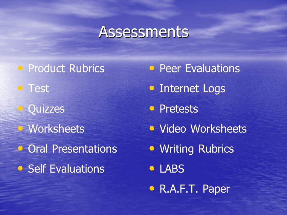 Assessments Product Rubrics Test Quizzes Worksheets Oral Presentations