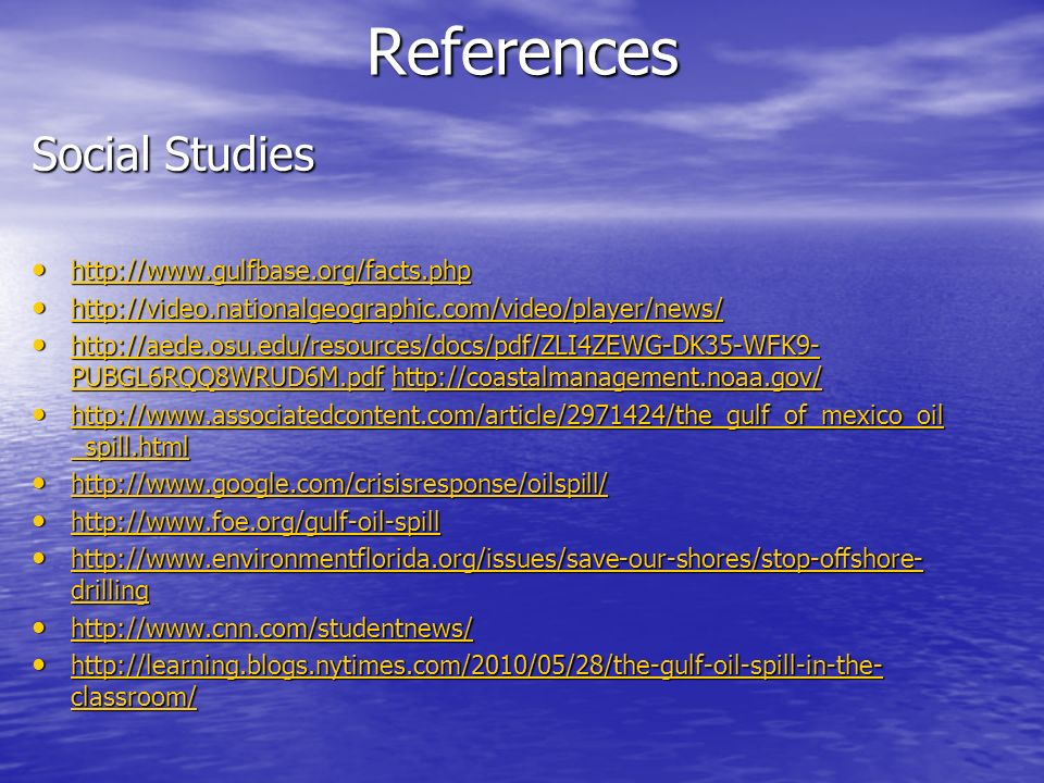 References Social Studies http://www.gulfbase.org/facts.php