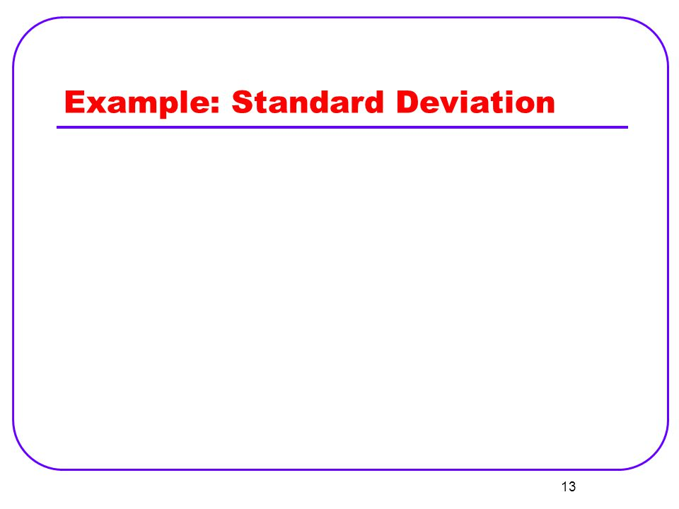 Example: Standard Deviation