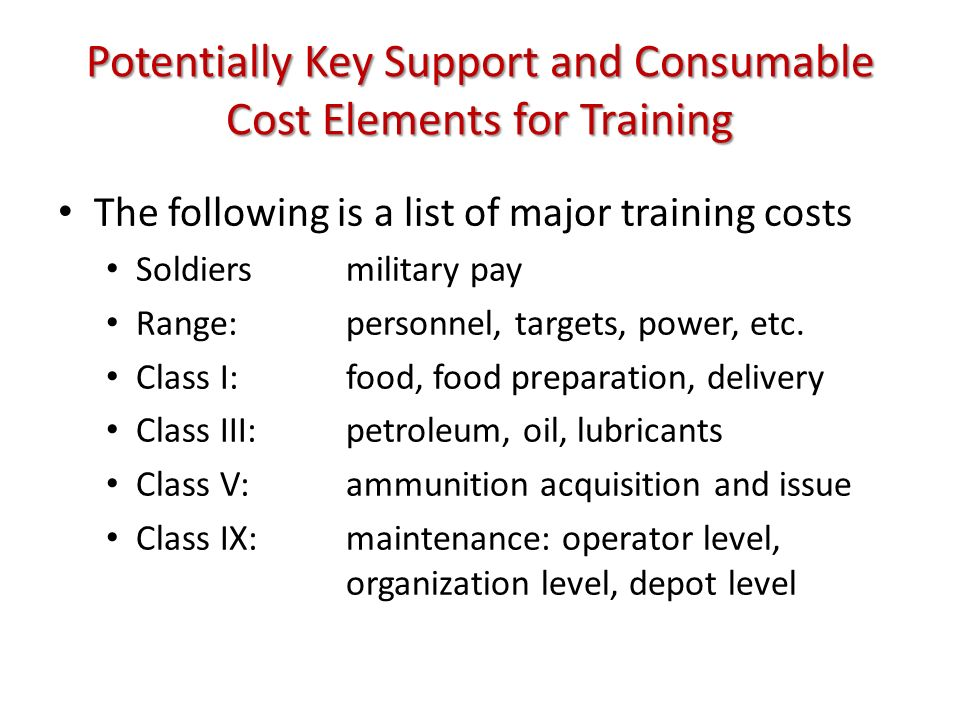 Potentially Key Support and Consumable Cost Elements for Training
