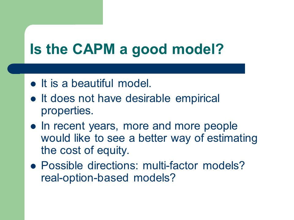 Is the CAPM a good model It is a beautiful model.