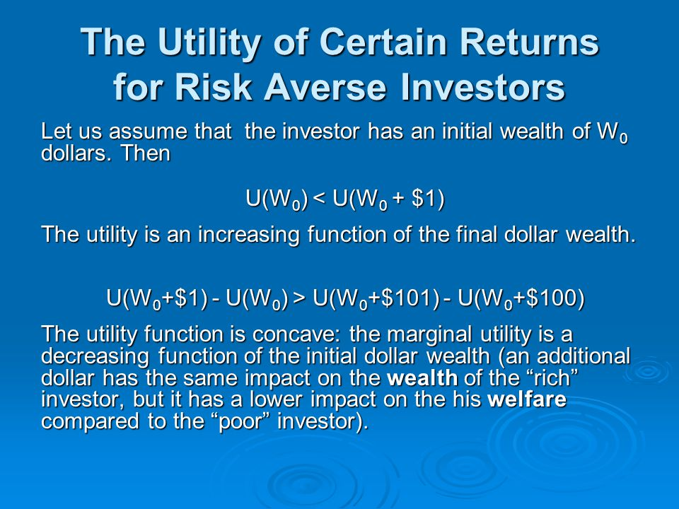 The Utility of Certain Returns for Risk Averse Investors