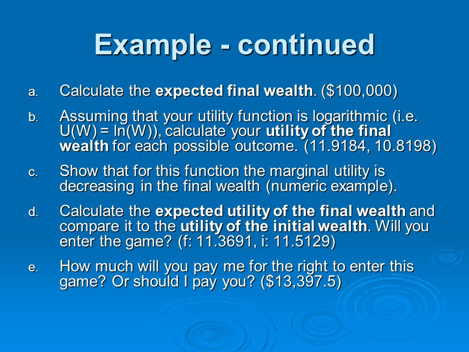 Example - continued Calculate the expected final wealth. ($100,000)