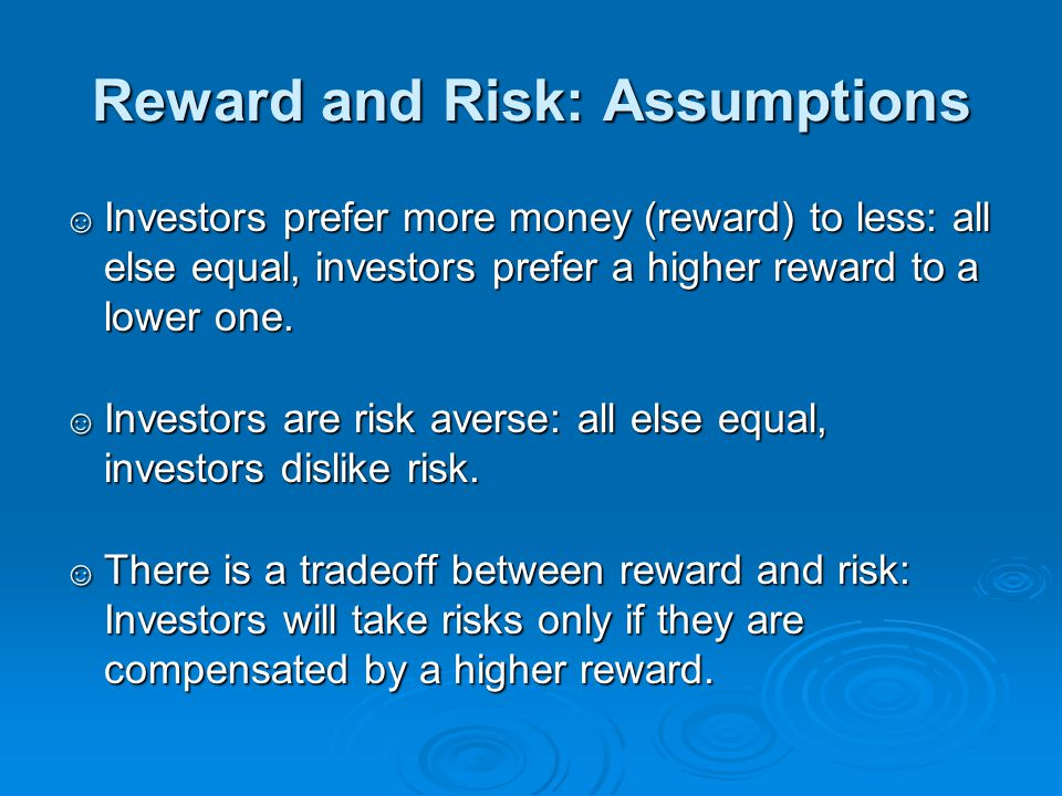 Reward and Risk: Assumptions
