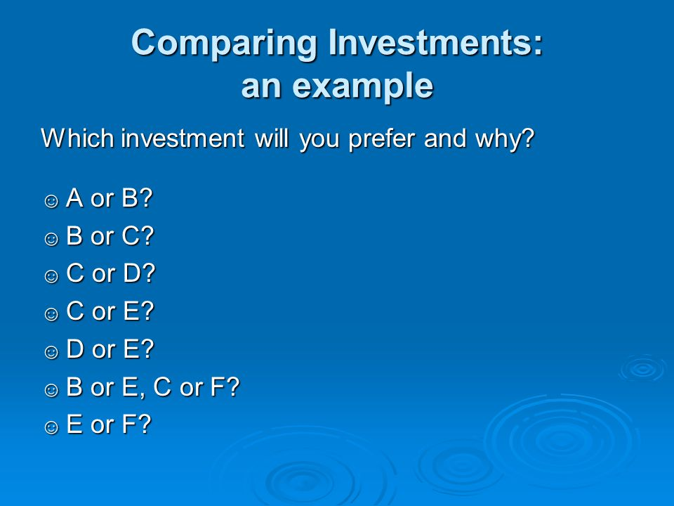 Comparing Investments: an example