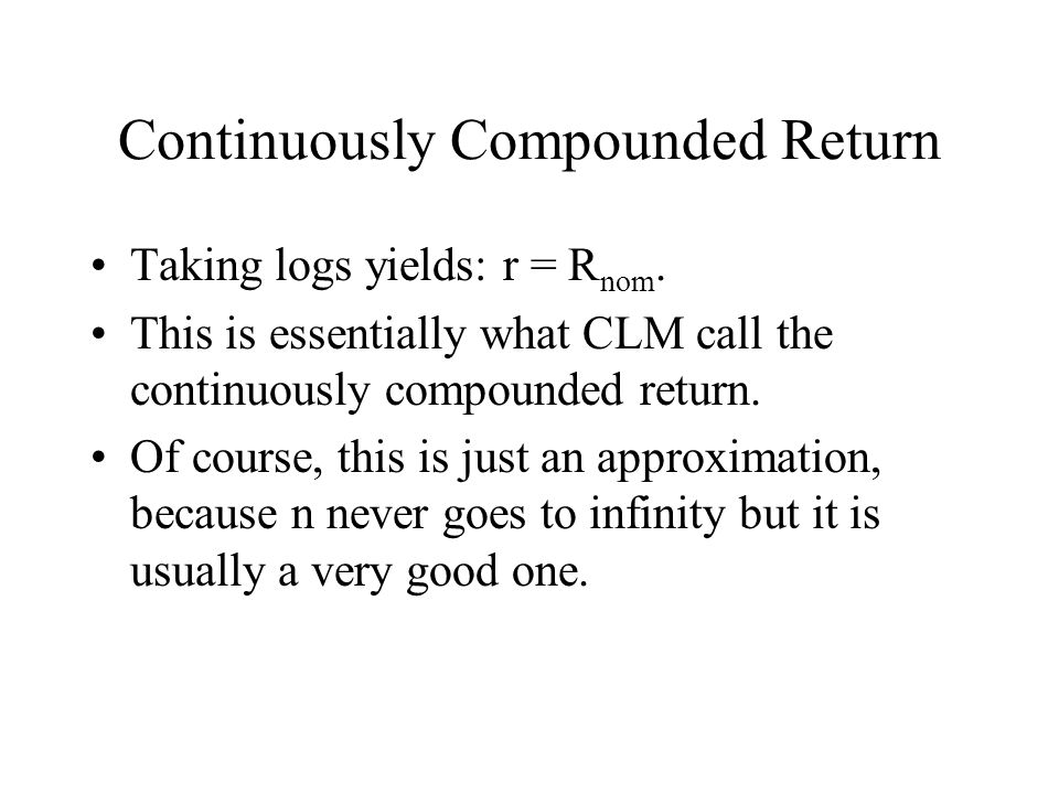 Continuously Compounded Return
