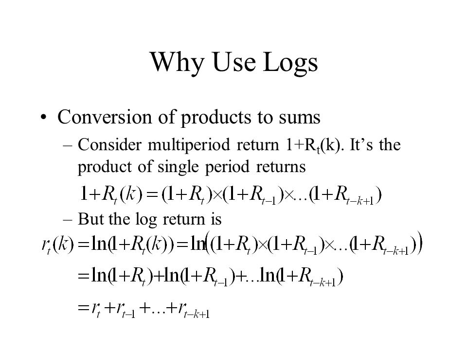 Why Use Logs Conversion of products to sums