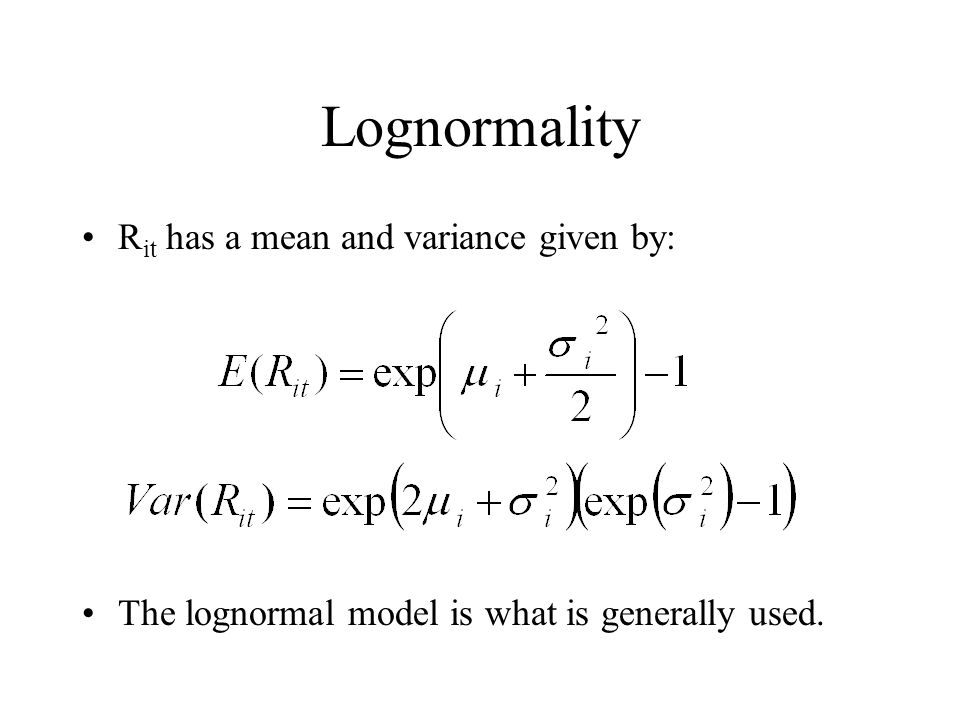 Lognormality Rit has a mean and variance given by: