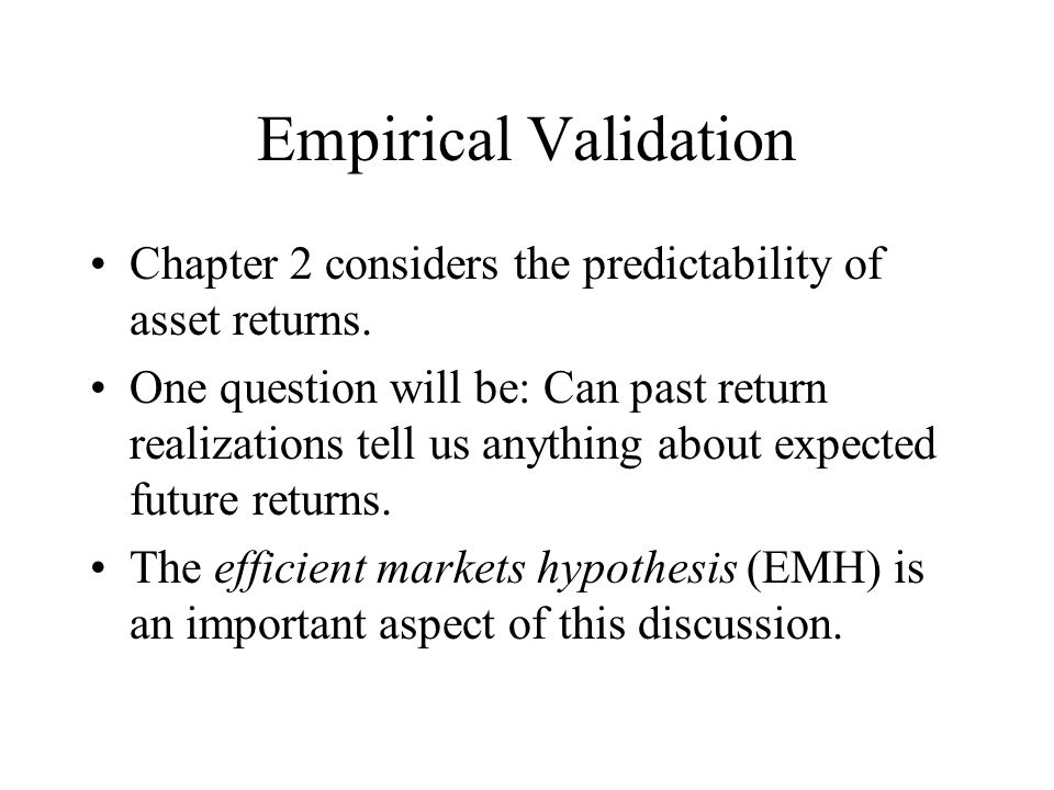Empirical Validation Chapter 2 considers the predictability of asset returns.