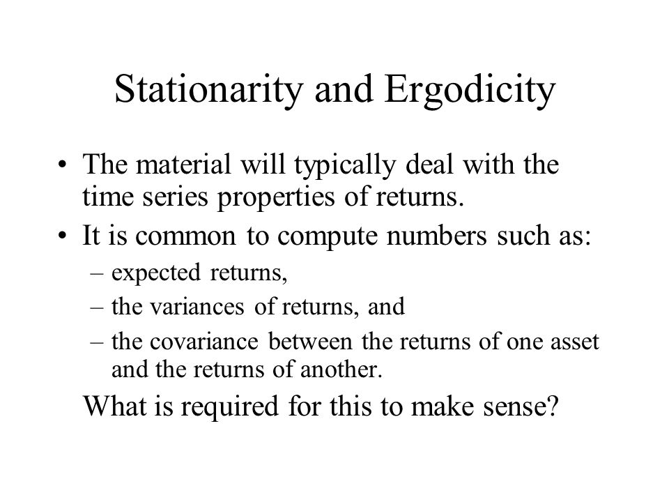 Stationarity and Ergodicity