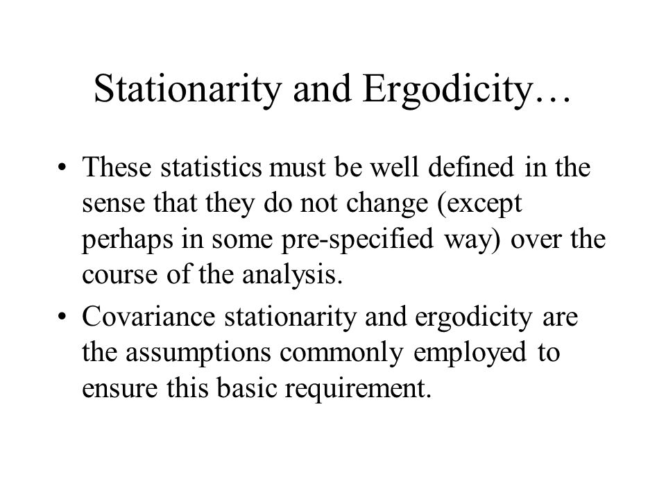 Stationarity and Ergodicity…