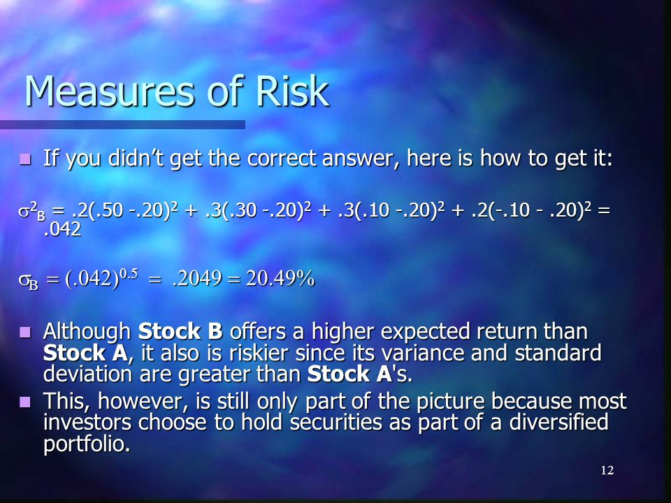 Measures of Risk If you didn't get the correct answer, here is how to get it: