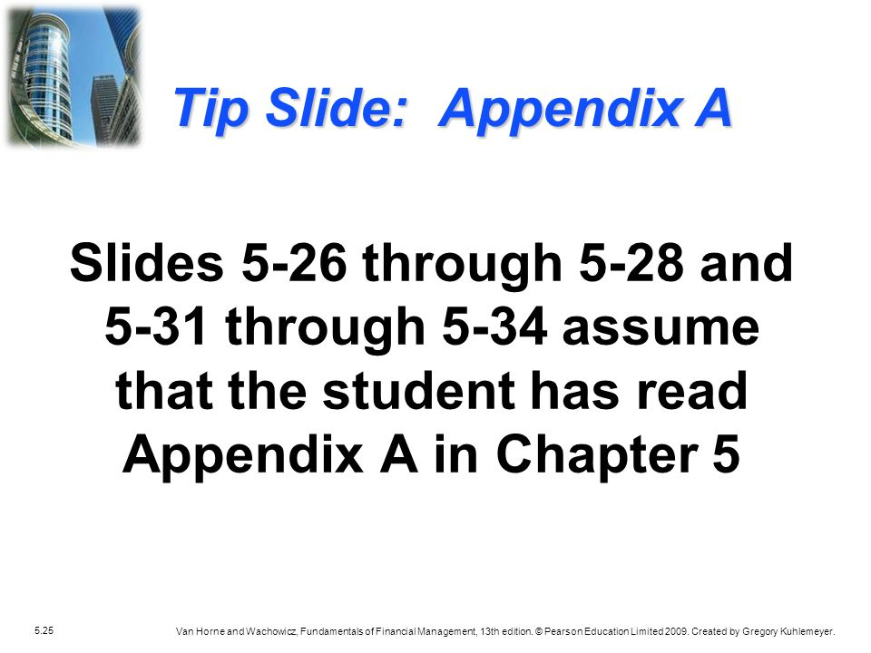 Tip Slide: Appendix A Slides 5-26 through 5-28 and 5-31 through 5-34 assume that the student has read Appendix A in Chapter 5.