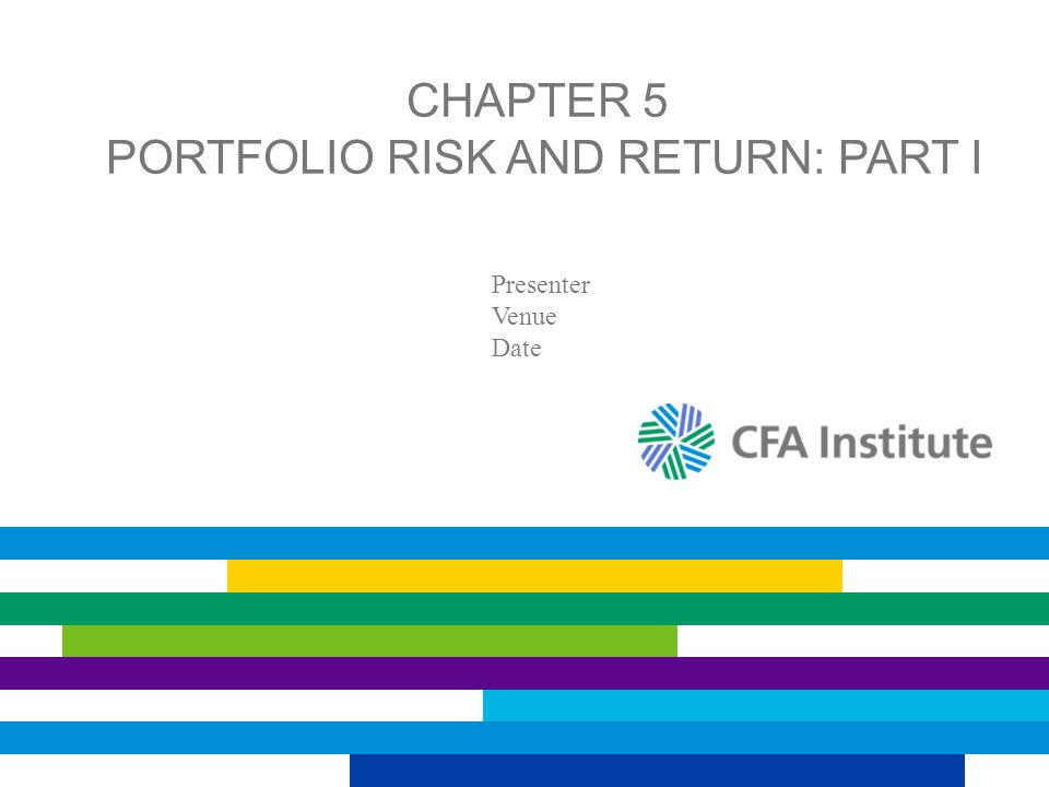 Chapter 5 Portfolio Risk and Return: Part I