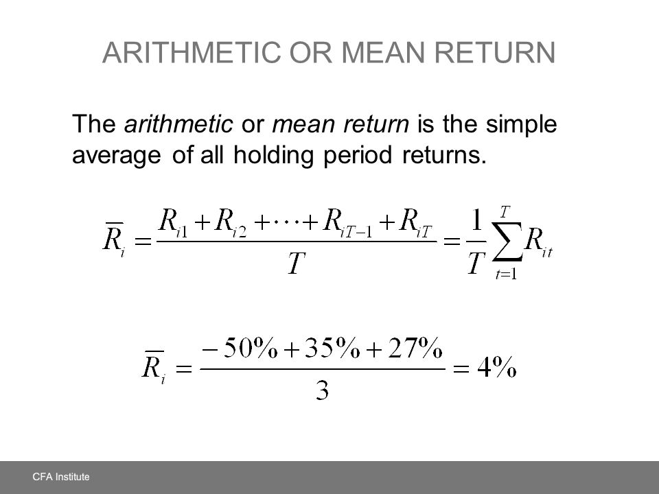 Arithmetic or Mean Return